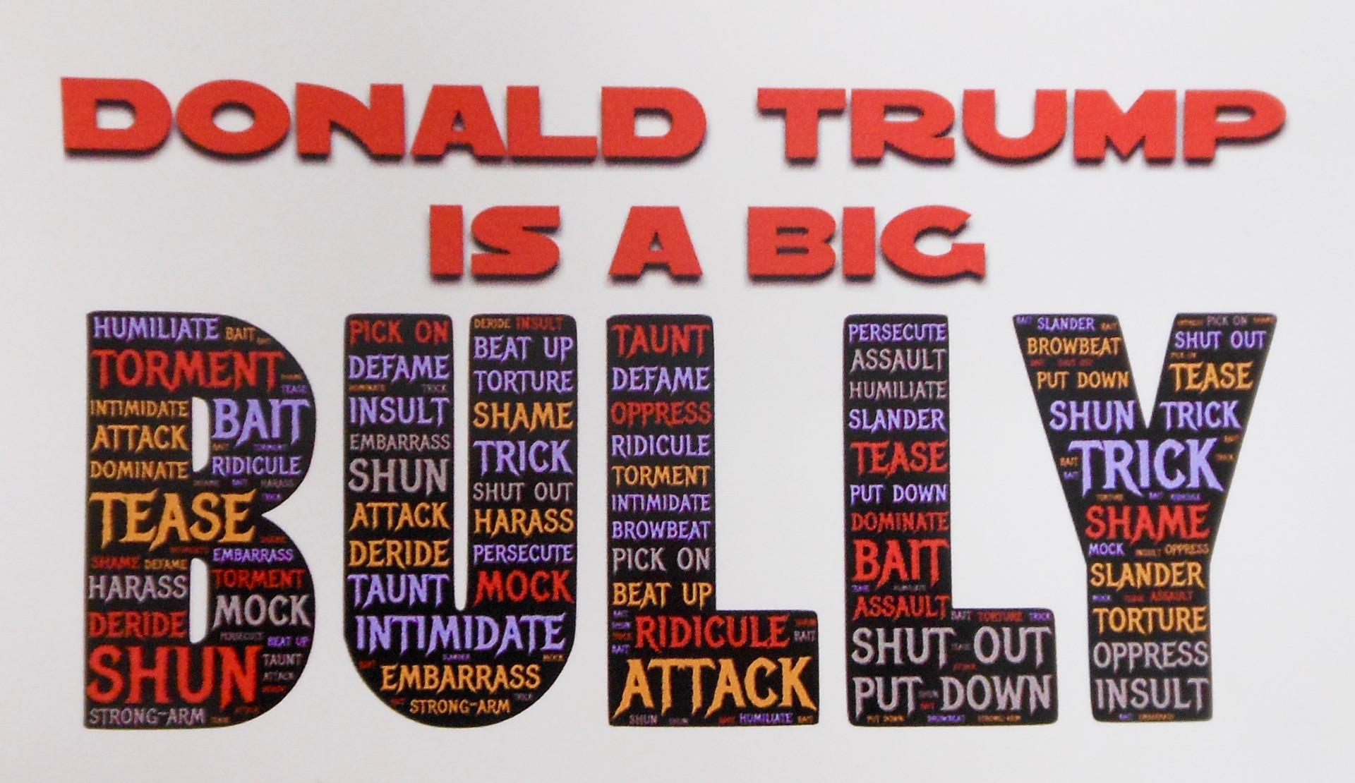 Donald Trump is a Big Bully