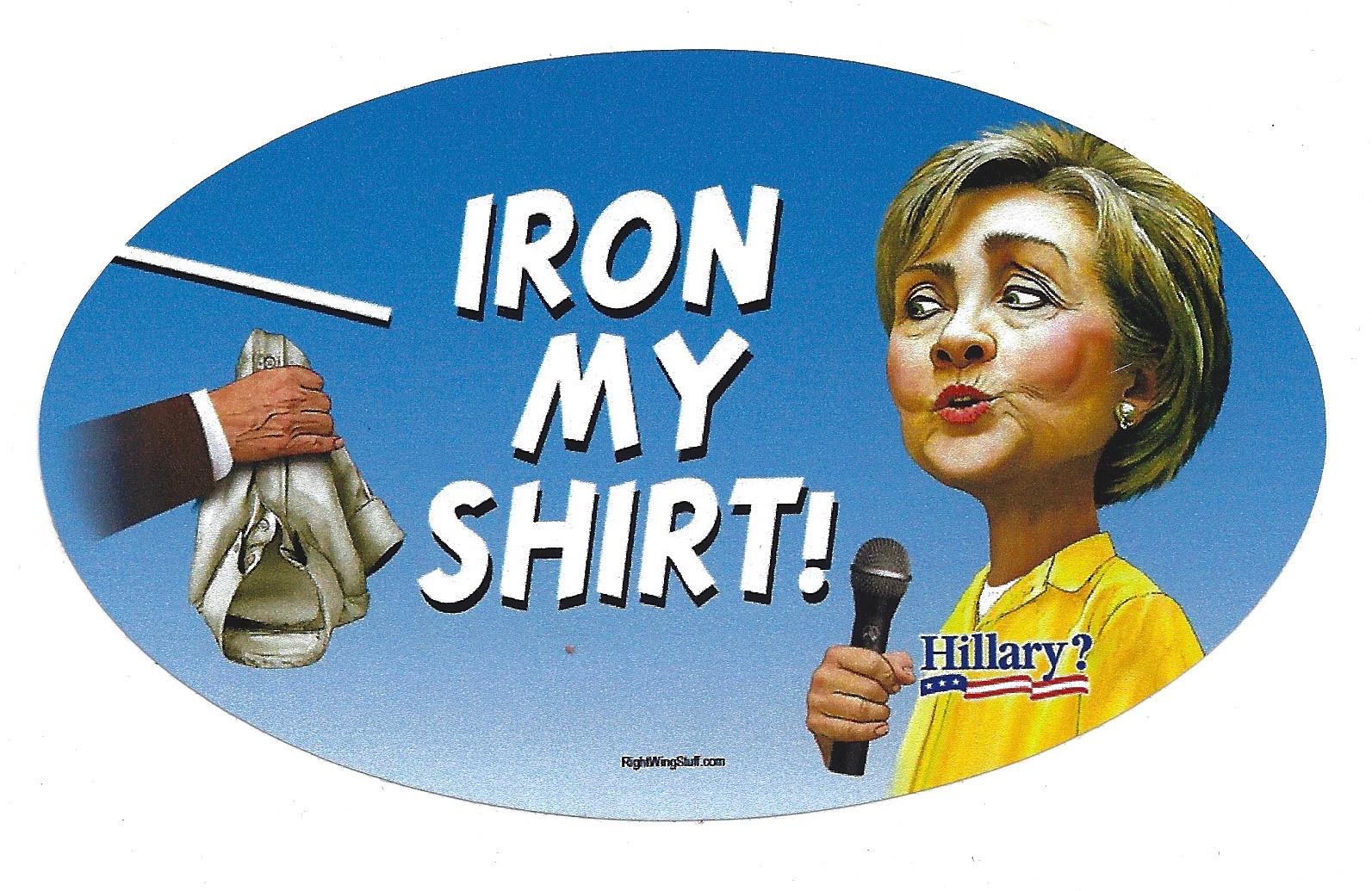 Iron My Shirt! (Hillary)