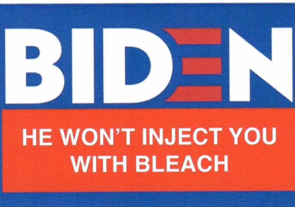 Biden - He Won't Inject You With Bleach