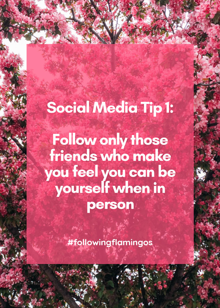Following only those friends who make you feel you can be yourself in person