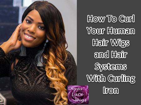 How To Curl Your Virgin Human Hair Wig With Curling Iron