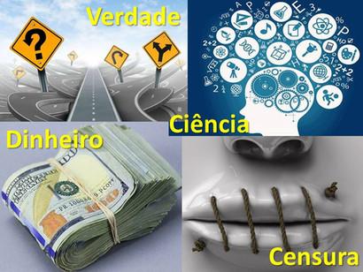 Dinheiro, ciência, censura e a verdade!