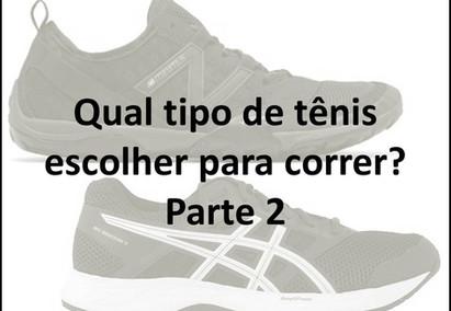 Qual tipo de tênis escolher para correr? Parte 2