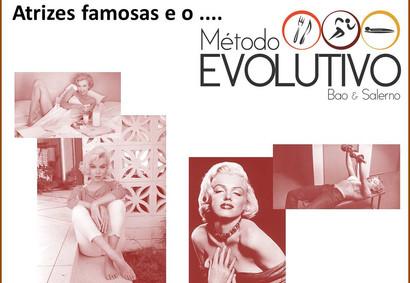 Na década de 1950 os famosos já seguiam o Método Evolutivo.