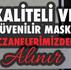 KALİTELİ VE GÜVENİLİR MASKE ECZANELERİMİZDEN ALINIR...