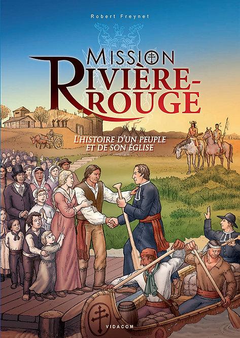 Mission Rivière-Rouge: L'histoire d'un peuple et de son Église