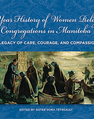 175-Year History of Women Religious Congregations in Manitoba