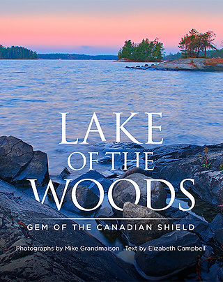 Lake of the Woods : Gem of the Canadian Shield