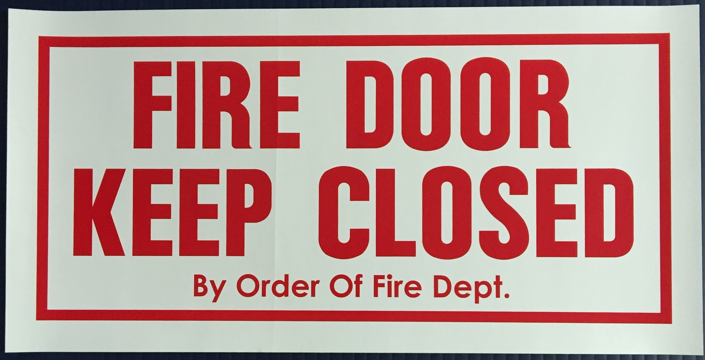 #367   12x6 Vinyl Sticker-Fire Door Keep