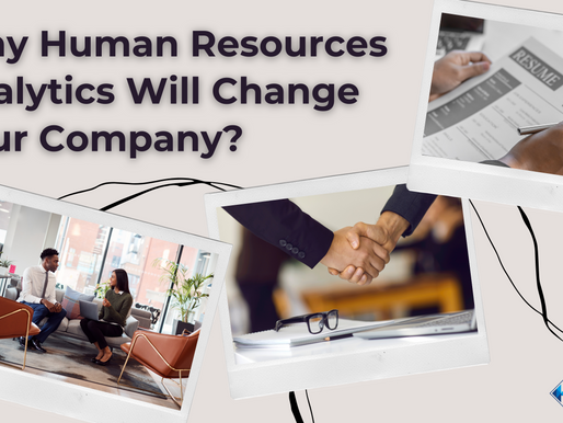 Why Human Resources Analytics Will Change Your Company?