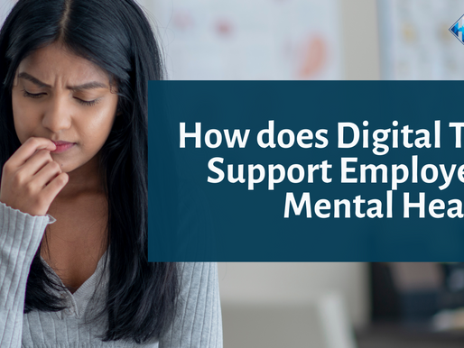 How does Digital Tech Support Employee's Mental Health?