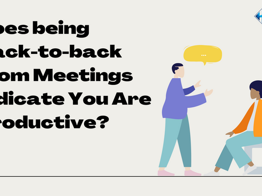 Misunderstanding the Concept of Productivity: Can Back-to-back Meetings Boost your Productivity?
