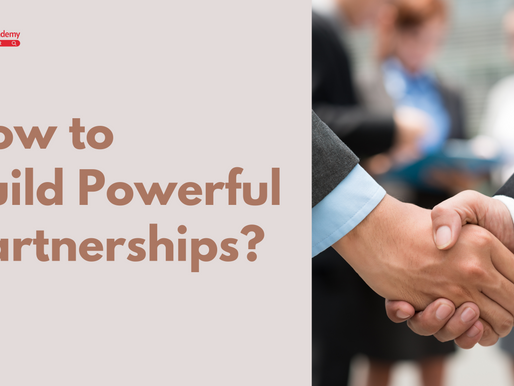 How to Build Powerful Partnerships?