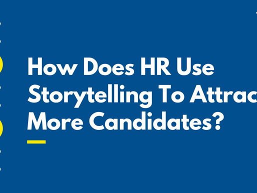 How Does Hr Use Storytelling To Attract More Candidates?