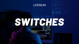 Licença para Switches