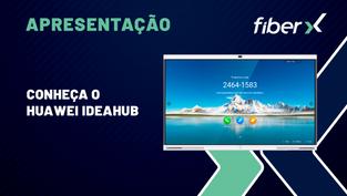 Conheça o Huawei IdeaHub