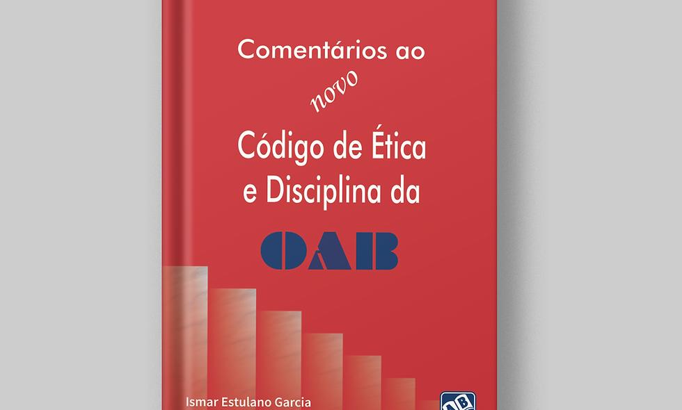 Comentários do novo Código de Ética e Disciplina da OAB