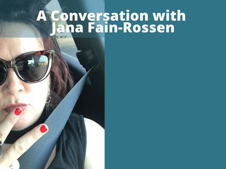 A Conversation with Jana Fain-Rossen