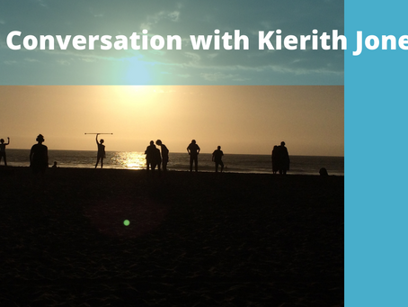A Conversation with Kierith Jones