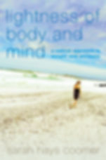 Book Cover Image for the Book Lightness of Body and Mind by Author Sarah Hays Coomer