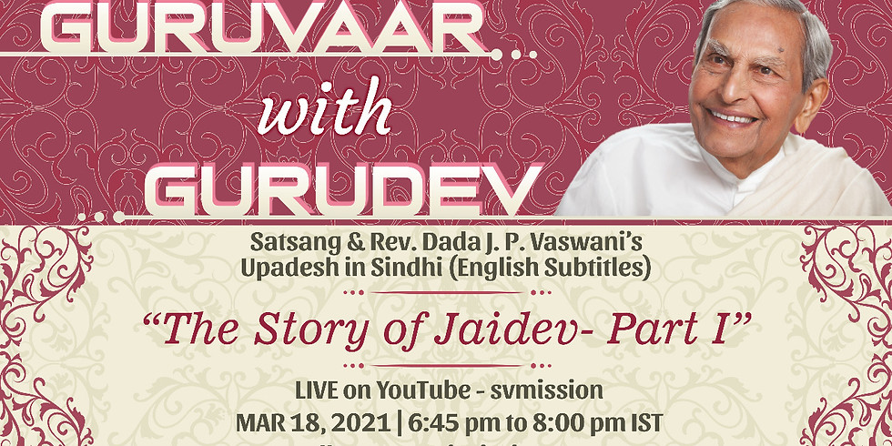 The Story of Jaidev - Part 1  Thursday Online Satsang & Dada Vaswani's Upadesh (Subtitles)