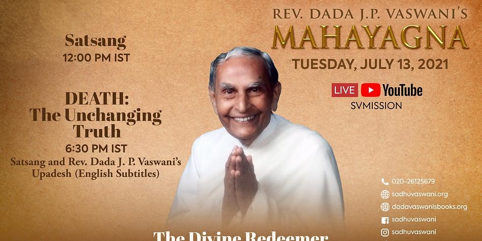 Dada Vaswani's Sacred Mahayagna   LIVE Satsang & Talk in Sindhi (subtitles)   July 13, 2021