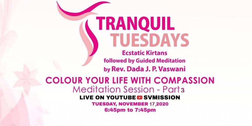 TRANQUIL TUESDAYS | LIVE Kirtan & Meditation on Compassion - Part 3 | Nov. 17, 2020