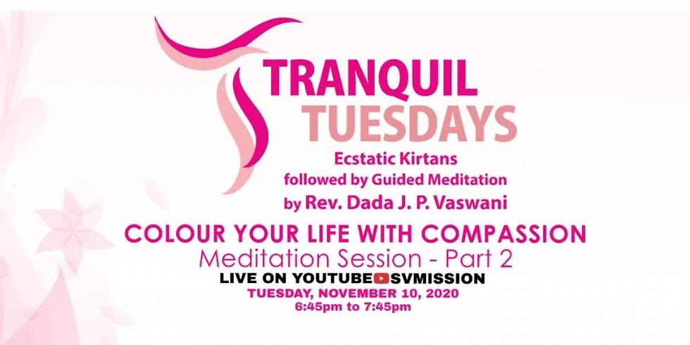 TRANQUIL TUESDAYS | LIVE Kirtan & Meditation on Compassion - Part 2 | Nov. 10, 2020