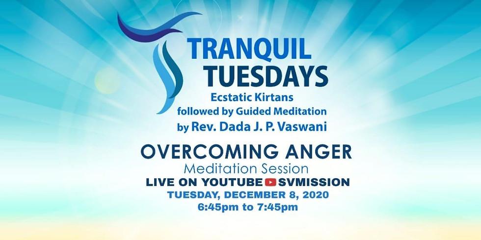 TRANQUIL TUESDAYS | LIVE Kirtan & Meditation on Overcoming Anger
