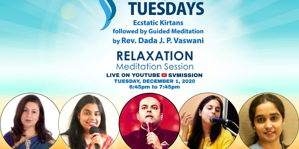 TRANQUIL TUESDAYS   LIVE Kirtan & Meditation on Relaxation   December 1, 2020