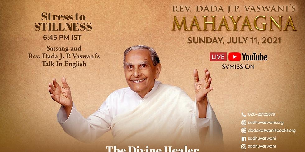Dada Vaswani's Sacred Mahayagna   LIVE Satsang & Talk in English   July 11, 2021