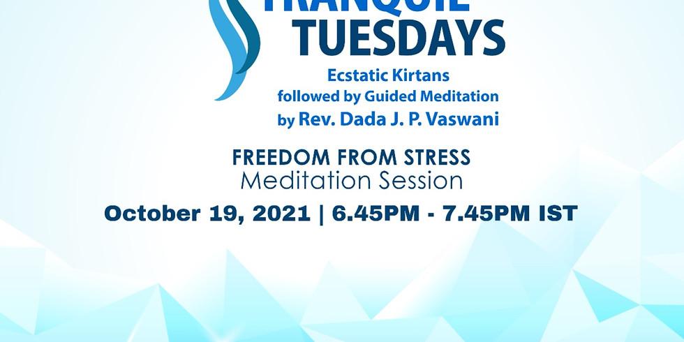 Tranquil Tuesdays   LIVE Kirtan & Dada Vaswani's Meditation on Freedom from Stress   October 19, 2021