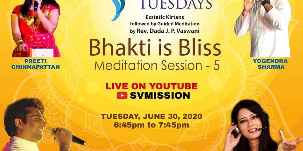 Meditation on Bhakti is Bliss - Part 5 at Tranquil Tuesdays | June 30, 2020