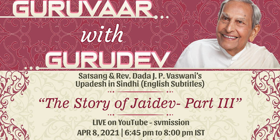 The Story of Jaidev - Part 3  Thursday Online Satsang & Dada Vaswani's Upadesh (Subtitles)