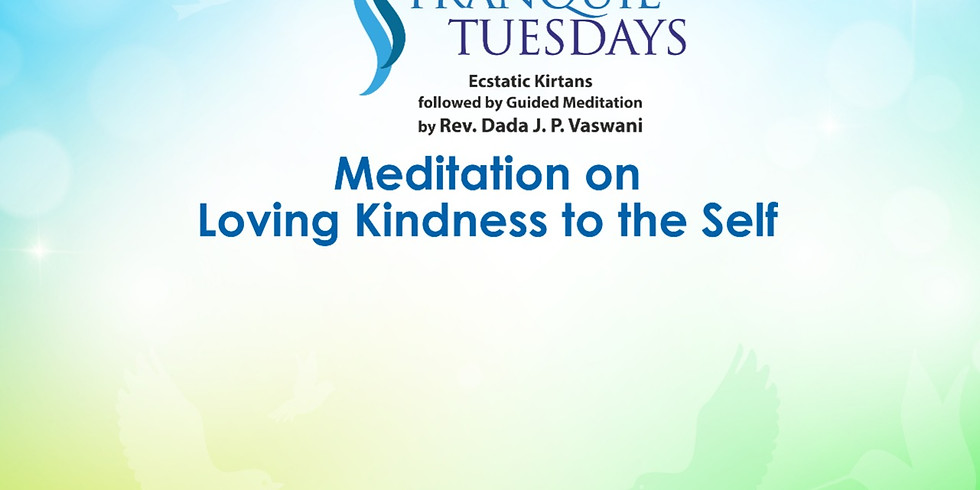 TRANQUIL TUESDAYS   LIVE Kirtan & Meditation on Loving Kindness to the Self   May 11, 2021