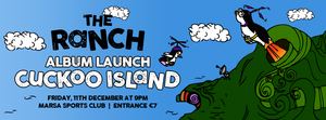 The Ranch's Cuckoo Island album launch