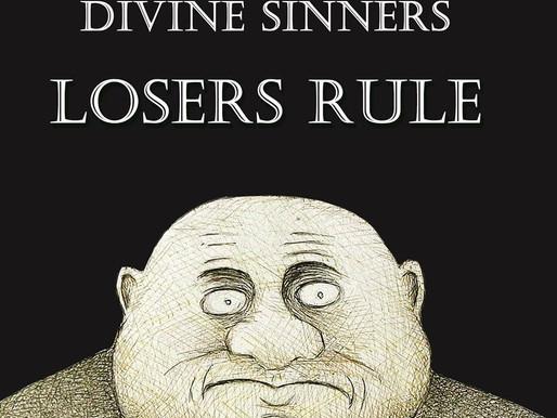 DIVINE SINNERS: LOSERS RULE