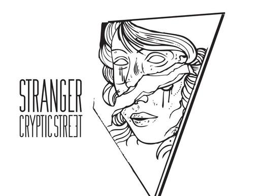 CRYPTIC STREET'S INSIGHTFUL, INTRIGUING STRANGER