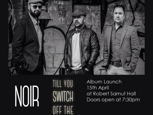 NOIR'S ALBUM LAUNCH + REVIEW