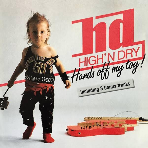 High'N Dry's Hands Off My Toy album