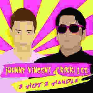 2 Hot 2 Handle Rikki Lee Johnny Vincent