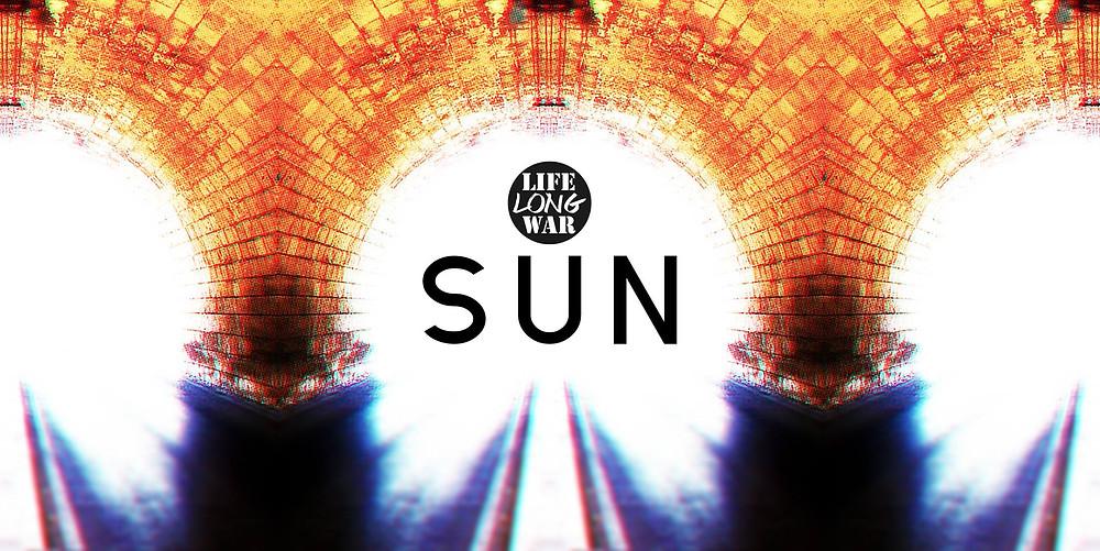 Life Long War release their debut single Sun