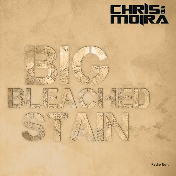 Big Bleached Stain is Chris and Moira's new single