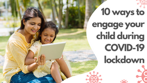 Are children getting bored at home? 10 ways to engage with your child during COVID-19 lockdown