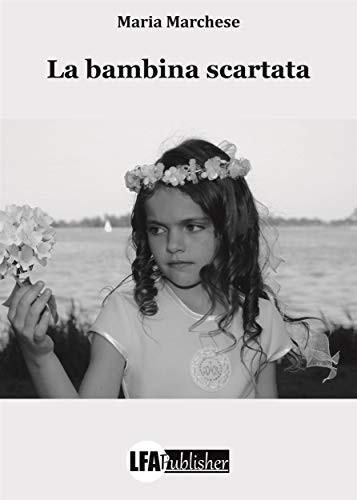 Maria Marchese - La bambina scartata