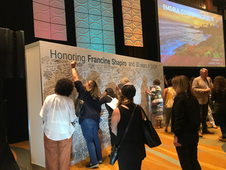 Honoring Dr. Francine Shapiro and 30 years of EMDR Therapy-EMDRIA Conference 2019