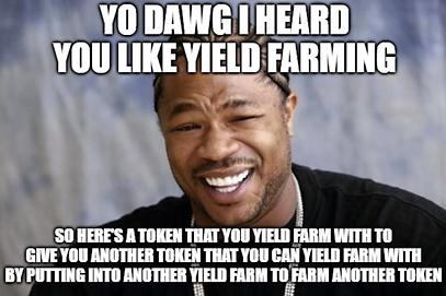 yield farming ethereum yo dawg