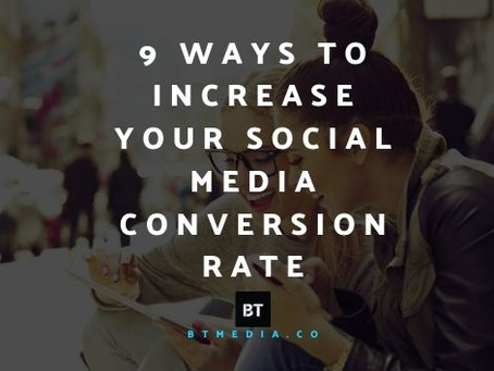 9 Ways To Increase Your Social Media Conversion Rate