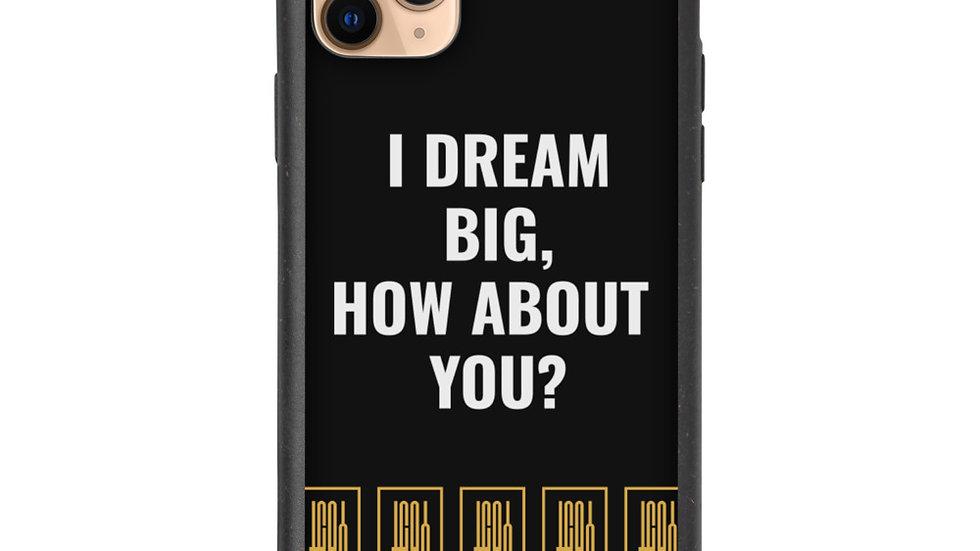 I DREAM BIG, HBU IPHONE CASE