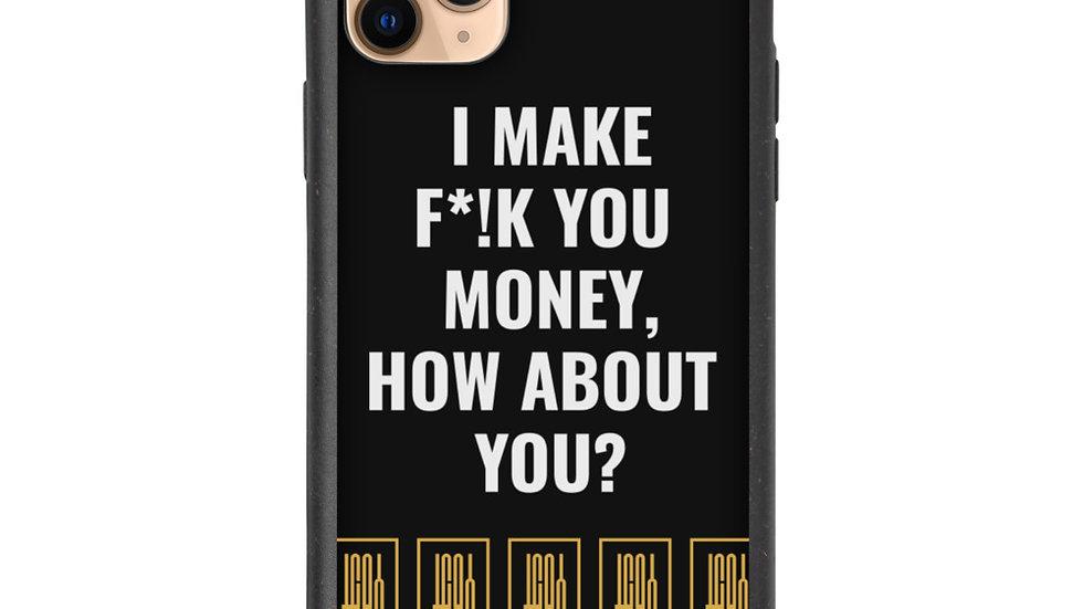 I MAKE F*!K YOU MONEY, HBU